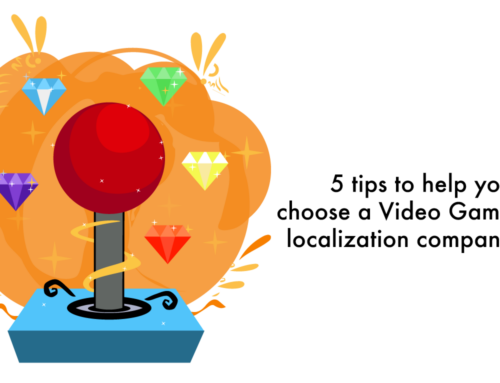 5 tips to help you choose a Video Game localization company