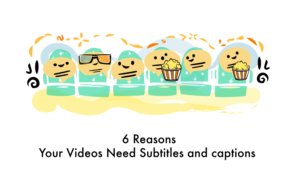 6 Reasons Your Videos Need Subtitles and captions