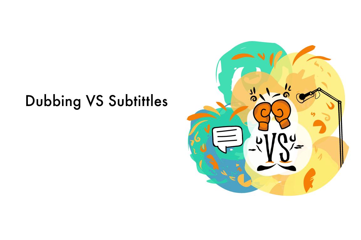 Dubbing vs Subtitling Services: Both translation methods explained
