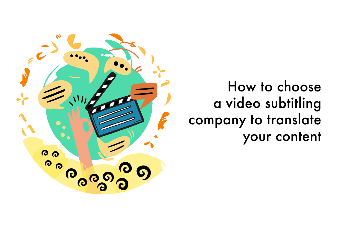 How to choose a video subtitling company to translate your content