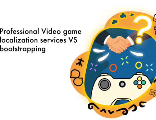 Professional Video game localization services vs bootstrapping
