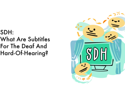 SDH: What Are Subtitles For The Deaf And Hard Of Hearing?
