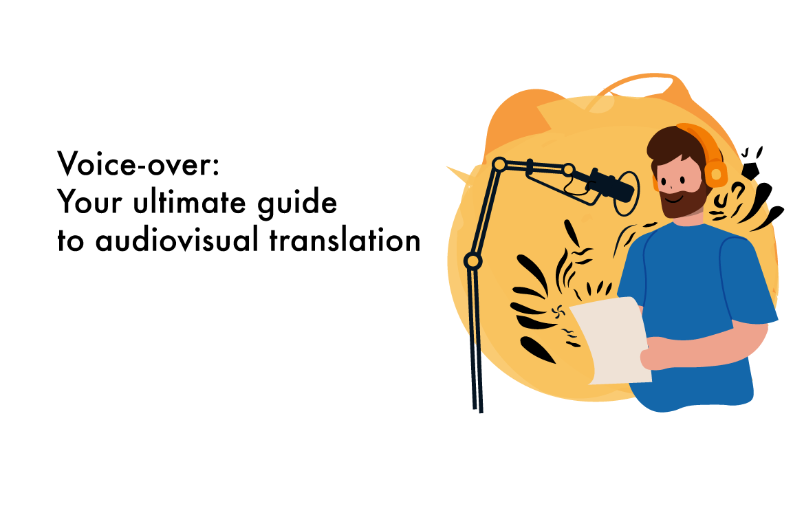Voice-over: Your ultimate guide to audiovisual translation