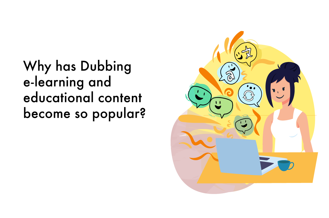 Dubbing educational content: Why has it become so popular?