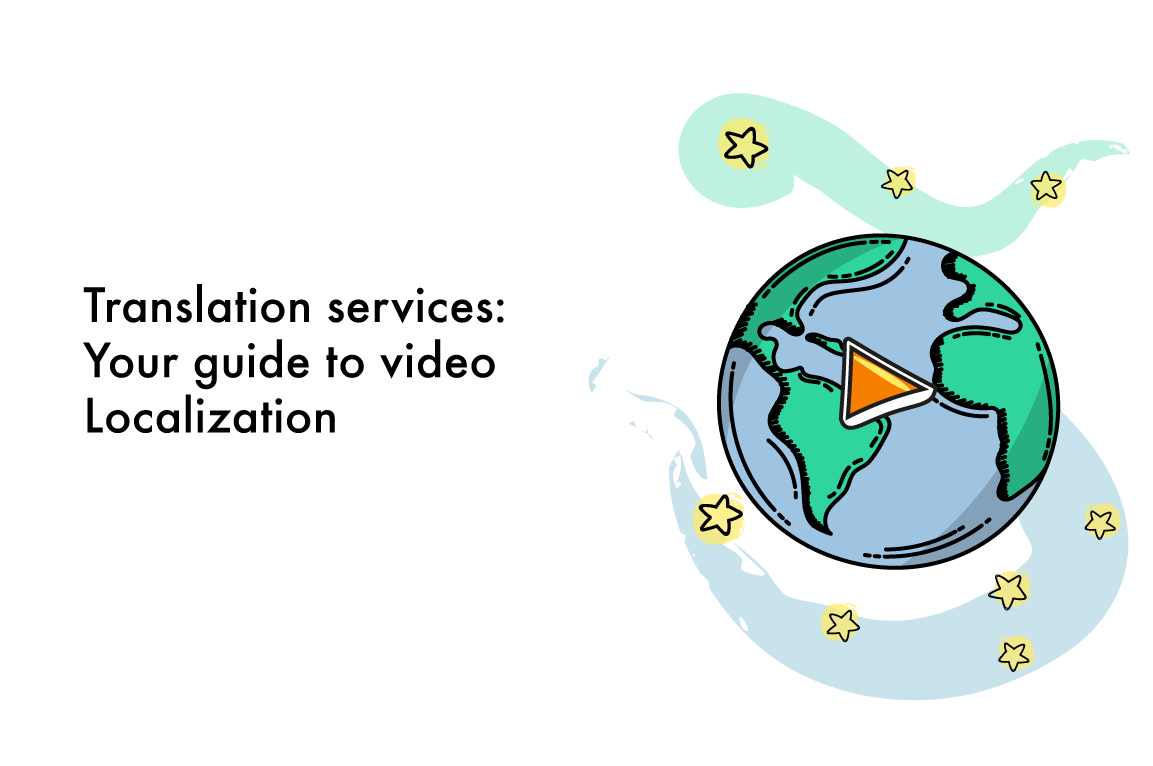 Translation services: Your guide to video Localization