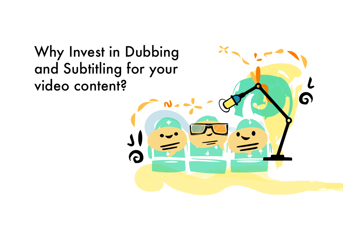 Why you should invest in both Dubbing and Subtitling services for your video content?